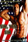 Sir, Yes Sir: The Sergeant Sex Chronicles