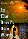 In the Devil's Own Words by E.M.G. Wixley