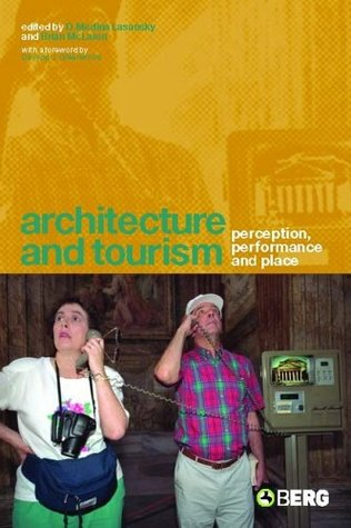 Architecture and Tourism: Perception, Performance and Place