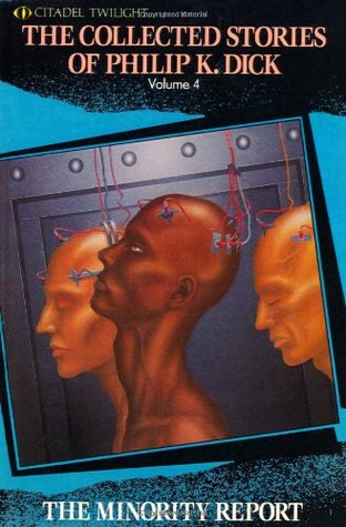 The Collected Stories of Philip K. Dick, Volume 4 by Philip K. Dick