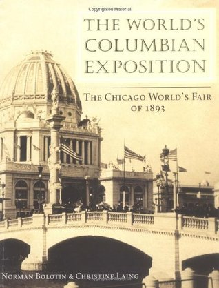 The World's Columbian Exposition by Norman Bolotin