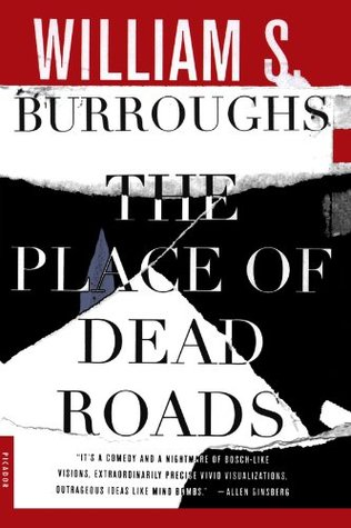 The Place of Dead Roads by William S. Burroughs