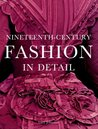 Nineteeth-Century Fashion in Detail