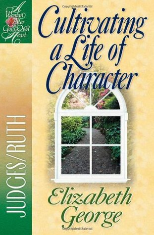 Cultivating a Life of Character: Judges/Ruth