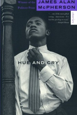 Hue and Cry by James Alan McPherson