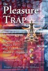 The Pleasure Trap by Douglas J. Lisle