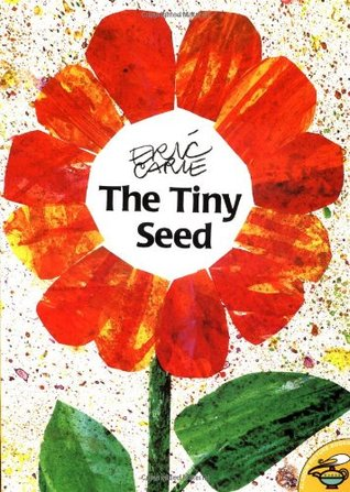 The Tiny Seed by Eric Carle