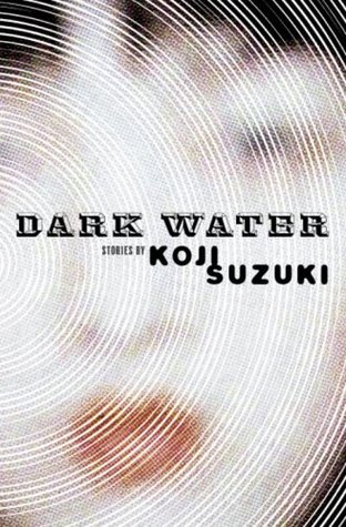 Dark Water by Kōji Suzuki
