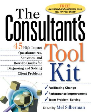 The Consultant's Toolkit by Melvin L. Silberman