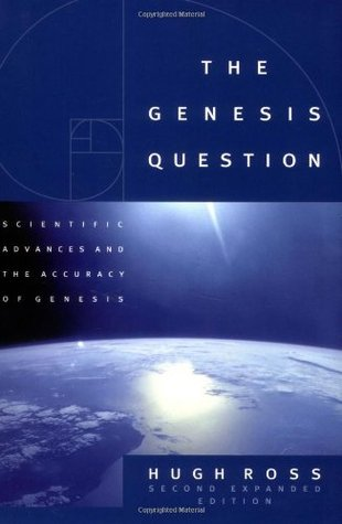 The Genesis Question: Scientific Advances and the Accuracy of Genesis