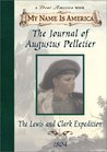 Journal of Augustus Pelletier: The Lewis and Clark Expedition, 1804