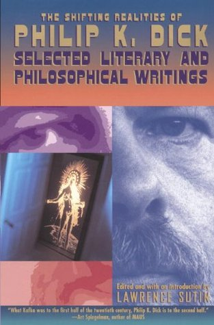 The Shifting Realities of Philip K. Dick by Philip K. Dick
