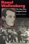 Raoul Wallenberg: The Man Who Stopped Death