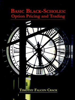 Basic Black-Scholes: Option Pricing and Trading