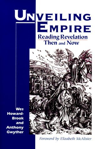 Unveiling Empire: Reading Revelation Then and Now