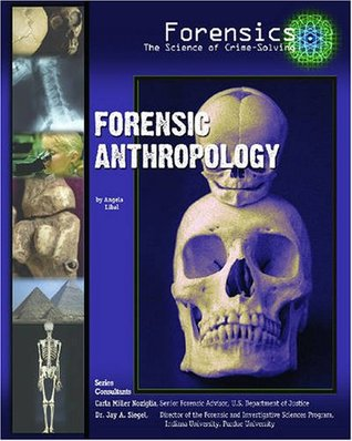 Forensic Anthropology by Angela Libal