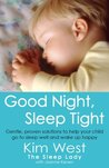 Good Night, Sleep Tight: Gentle, proven solutions to help your child sleep well and wake up happy (The Sentients of Orion)