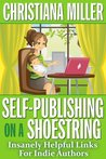 Self-Publishing on a Shoestring: Insanely Helpful Links For Indie Authors