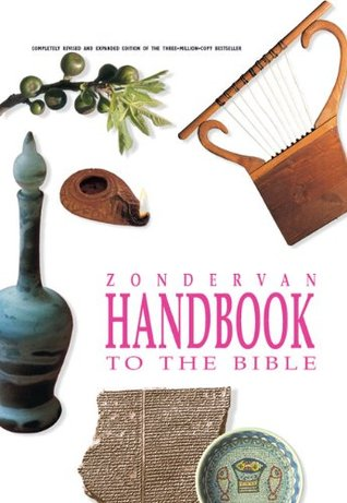 Zondervan Handbook to the Bible by David        Alexander