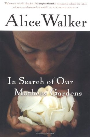 in search of our mothers garden by alice walker essay Essay on alice walker's in search of our mother's gardens 1483 words | 6 pages speaks to a black prostitute who falls asleep while he encourages her to express her.