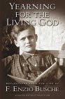 Yearning for the Living God by F. Enzio Busche
