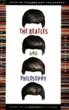 The Beatles and Philosophy: Nothing You Can Think that Can't Be Thunk