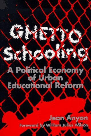 Ghetto Schooling by Jean Anyon