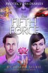 Protectors Diaries: The Fifth Force