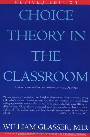 Choice Theory in the Classroom by William Glasser