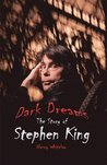 Dark Dreams: The Story of Stephen King (World Writers)