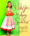 I Like You by Amy Sedaris