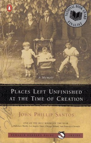 Places Left Unfinished at the Time of Creation by John Phillip Santos