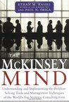The McKinsey Mind: Understanding and Implementing the Problem-Solving Tools and Management Techniques of the World's Top Secret Consulting