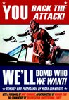 You Back the Attack, We'll Bomb Who We Want