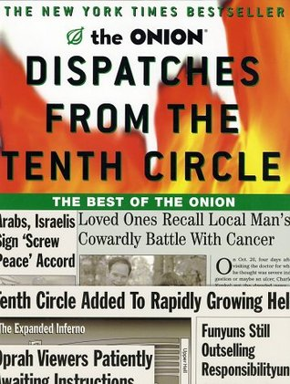 Dispatches from the Tenth Circle by The Onion