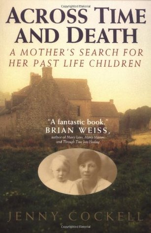 Across Time And Death: A Mother's Search For Her Past Life Children
