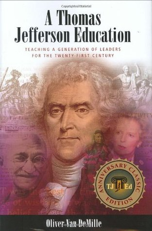A Thomas Jefferson Education by Oliver DeMille