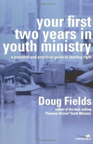 Your First Two Years in Youth Ministry by Doug Fields