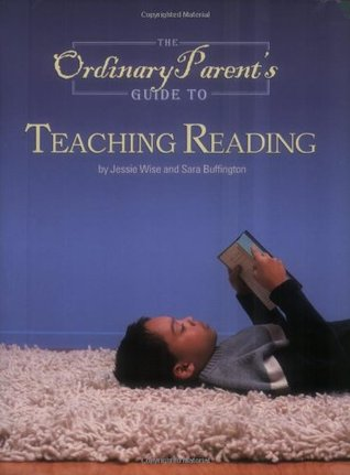 The Ordinary Parent's Guide to Teaching Reading