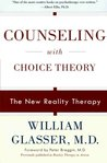 Counseling with Choice Theory: The New Reality Therapy