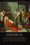 Euripides IV: Rhesus/The Suppliant Women/Orestes/Iphigenia in Aulis
