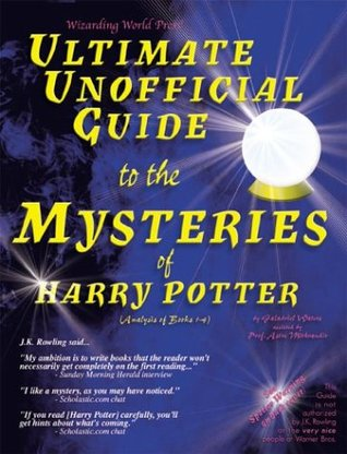 Ultimate Unofficial Guide to the Mysteries of Harry Potter by Galadriel Waters