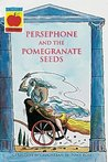 Persephone and the Pomegranate Seeds (Orchard Myths)