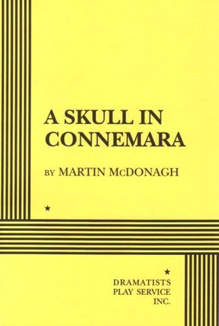 A Skull in Connemara - Acting Edition by Martin McDonagh
