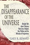 The Disappearance of the Universe by Gary R. Renard