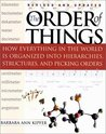 The Order of Things: How Everything in the World Is Organized Into Hierarchies, Structures, and Pecking Orders