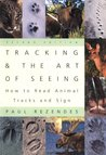 Tracking and the Art of Seeing: How to Read Animal Tracks and Sign