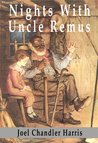 Nights With Uncle Remus [ILLUSTRATED]