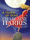 A Touch of Dead (Sookie Stackhouse, #4.1, #4.3, #5.1, #7.1, #8.1)