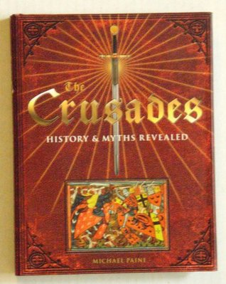 The Crusades: History and Myths Revealed